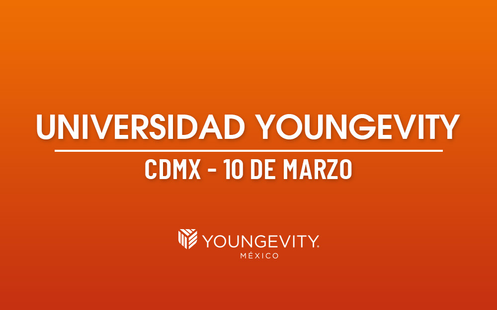 Universidad Youngevity | CDMX 10 de marzo